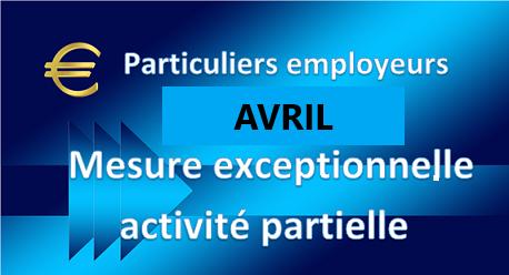CESU – PAJEMPLOI – ACTIVITE PARTIELLE – Conditions restreintes pour la mesure exceptionnelle d'indemnisation