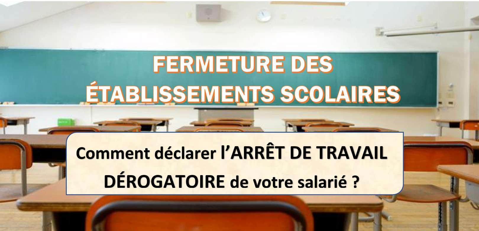 Read more about the article DECLARATION DES ARRETS DE TRAVAIL POUR FERMETURE DES ETABLISSEMENTS SCOLAIRES